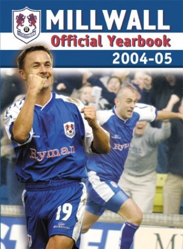 Millwall Football Club Official Yearbook: 2004-2005 by