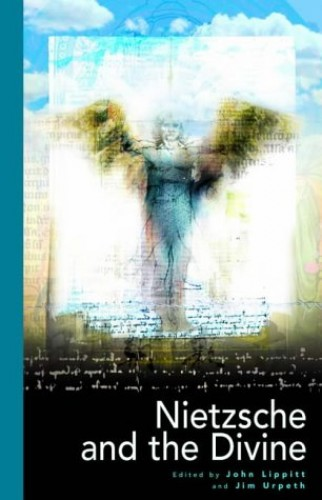 Nietzsche and the Divine Edited by Jim Urpeth