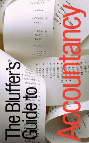 The Bluffer's Guide to Accountancy: Bluff Your Way in Accountancy by John Courtis