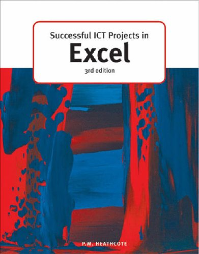 Successful ICT Projects In Excel (3rd Edition) By Edited by Pat M. Heathcote
