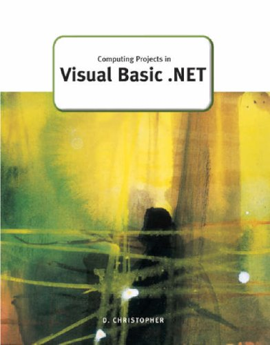 Computing Projects in Visual Basic .Net By Derek Christopher