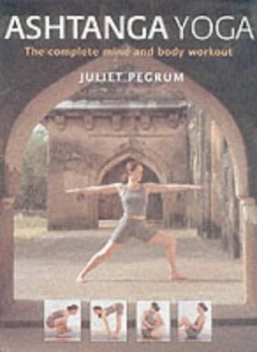 Ashtanga Yoga By Juliet Pegrum