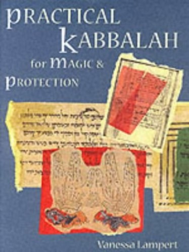Kabbalah for Magic and Protection By Vanessa Lampert