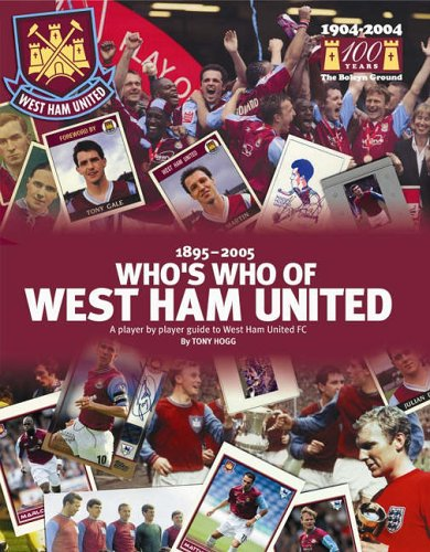 Who's Who of West Ham By Tony Hogg