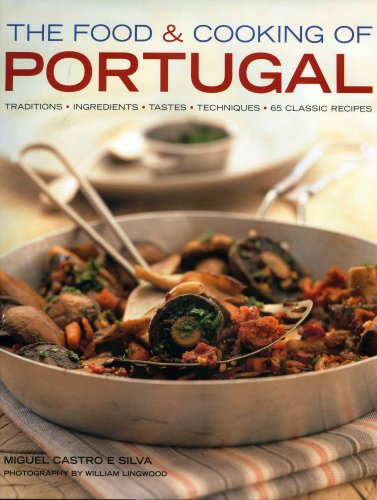 Food and Cooking of Portugal By Miguel Castro