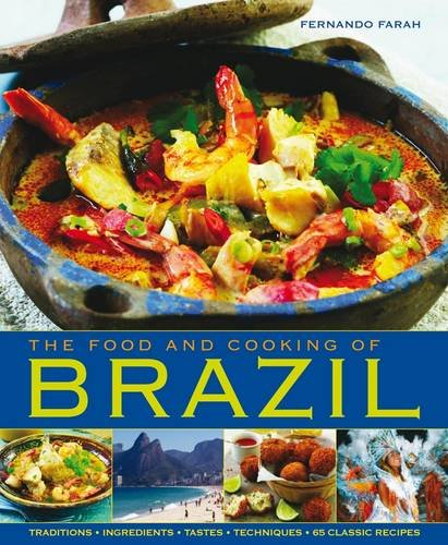 Food and Cooking of Brazil By Fernando Farah