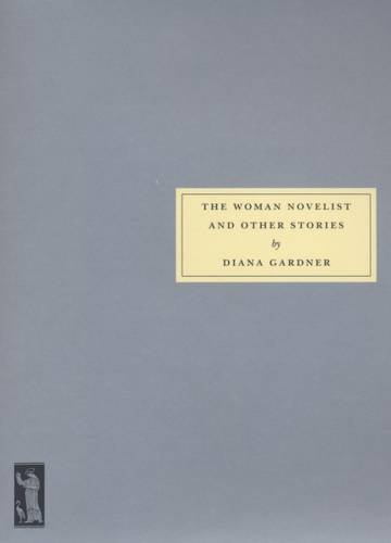 The Woman Novelist and Other Stories By Diana Gardner