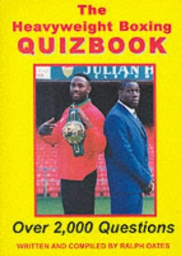 The Heavyweight Boxing Quizbook By Ralph Oates