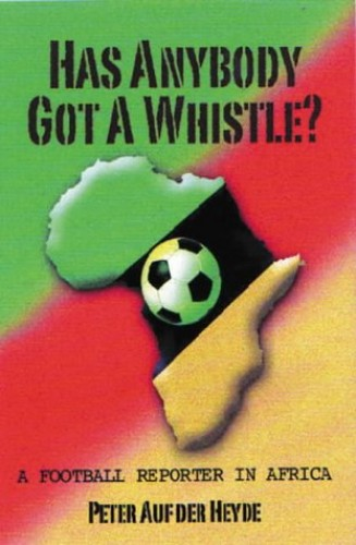 Has Anybody Got a Whistle? By Peter Auf Der Heyde