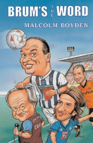 Brum's the Word by Malcolm Boyden