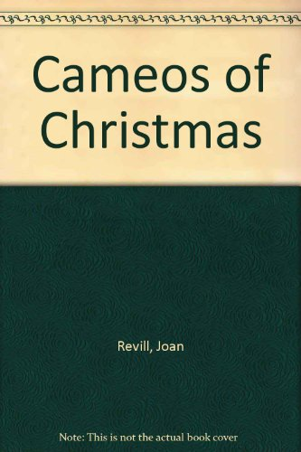 Cameos of Christmas By Joan Revill