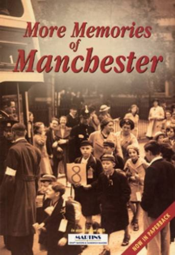 More Memories of Manchester By Chris (ed.) Makepeace