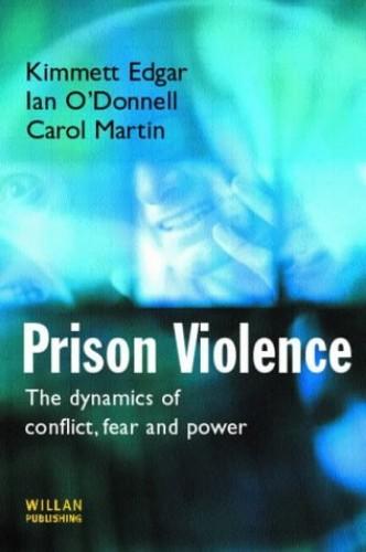 Prison Violence By Kimmett Edgar