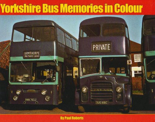 Yorkshire Bus Memories in Colour By Paul Roberts