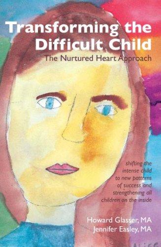 Transforming The Difficult Child The Nurtured Heart Approach Von Howard Glasser Gebraucht 9781903269107 World Of Books