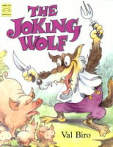 The Joking Wolf: A Hungarian Folk-tale By Val Biro