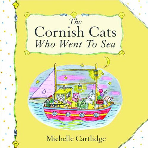 The Cornish Cats Who Went to Sea By Michelle Cartlidge