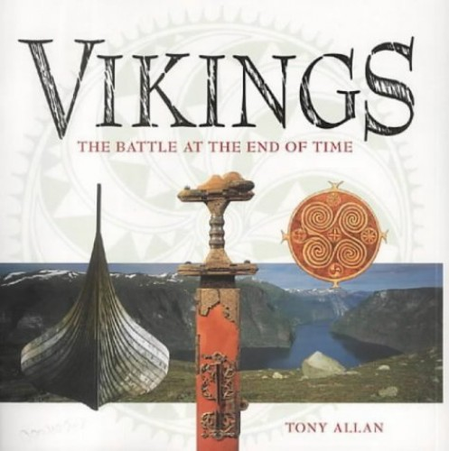 Vikings: the Battle at the End of Time by Tony Allan