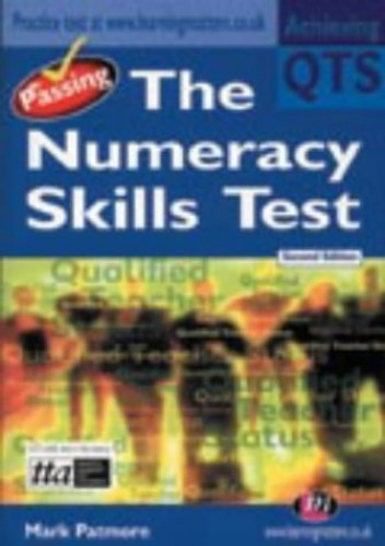Passing the Numeracy Skills Test (Achieving QTS) By Mark Patmore
