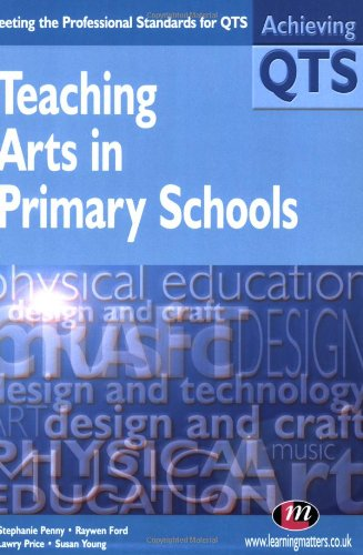 Teaching Arts in Primary Schools by Stephanie Penny