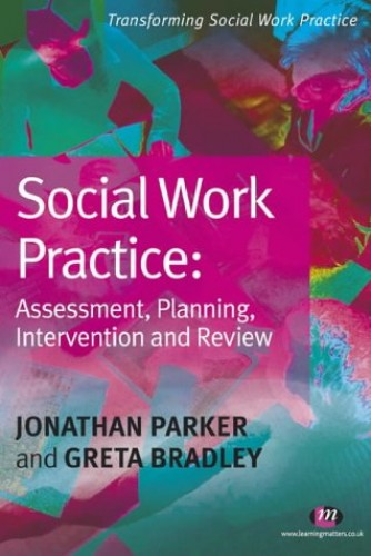 Social Work Practice: Assessment, Planning, Intervention and Review By Jonathan Parker