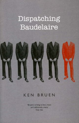 Dispatching Baudelaire par Ken Bruen