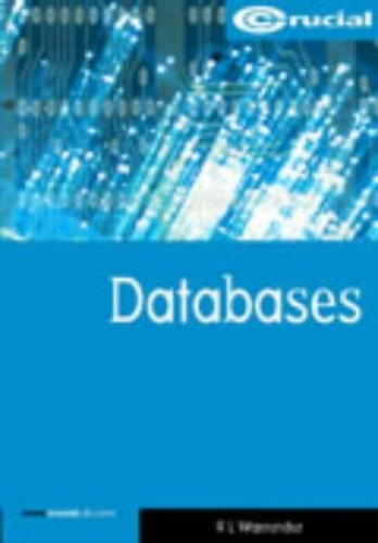 Databases (Crucial Study Texts for Computing degrees) By R L Warrender