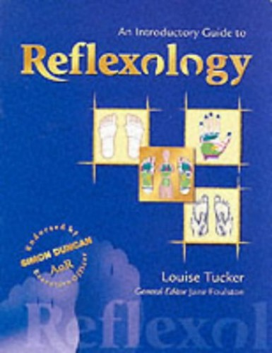 An Introductory Guide to Reflexology by Louise Tucker