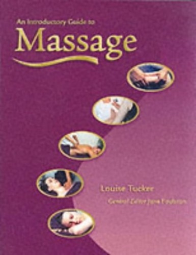 An Introductory Guide to Massage by Louise Tucker