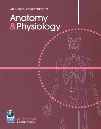 An Introductory Guide to Anatomy and Physiology (New Edition) with CD ROM By Louise Tucker