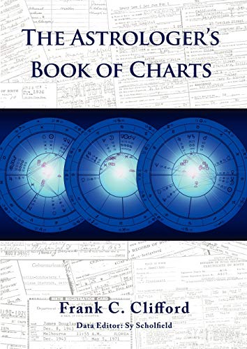 The Astrologer's Book of Charts von Frank C Clifford