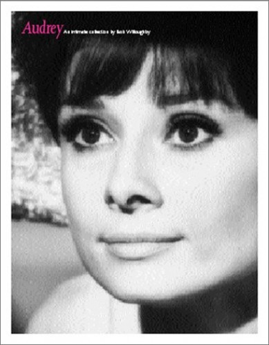 Audrey: An Intimate Collection By Bob Willoughby