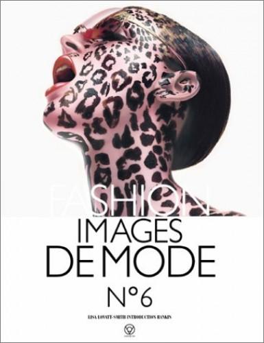 Fashion Images de Mode: v.6: Vol 6 By Edited by Lisa Lovatt-Smith