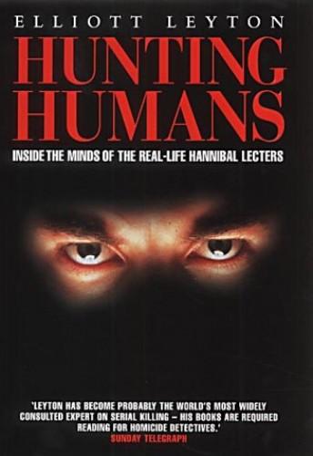 Hunting Humans von Elliott Leyton