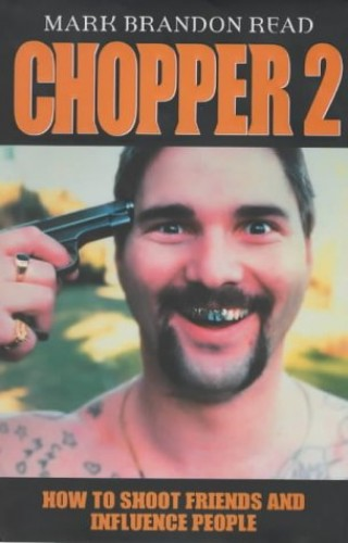 Chopper II: How to Shoot Friends and Influence People by Mark Brandon Read