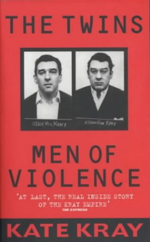 The Twins: Men of Violence By Kate Kray