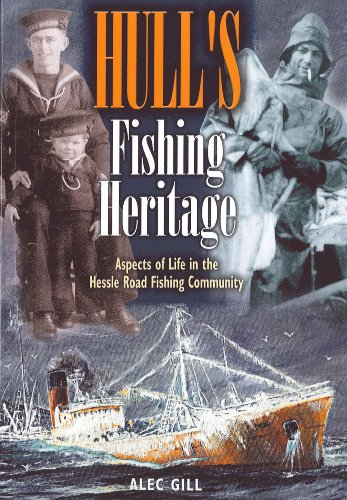 Hull's Fishing Heritage By Alec Gill