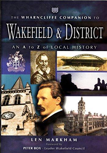 Wharncliffe Companion to Wakefield By Leonard Markham