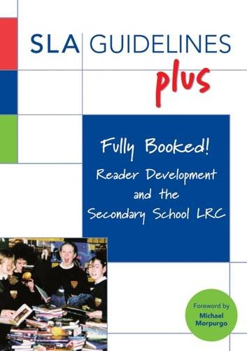 Fully Booked! Reader Development and the Secondary School LRC By Eileen Armstrong