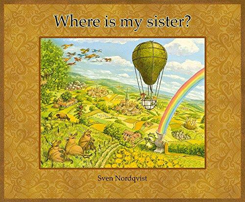 Where is My Sister? von Sven Nordqvist