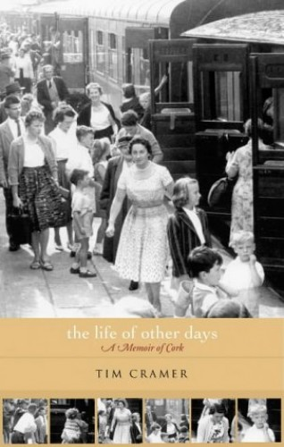 The Life of Other Days By Tim Cramer