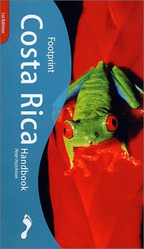 Costa Rica Handbook By Peter Hutchison