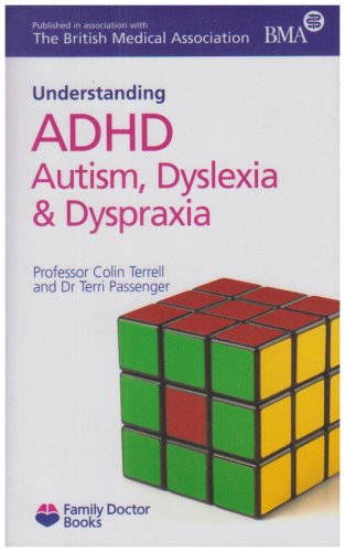Understanding ADHD Autism, Dyslexia and Dyspraxia by Colin Terrell