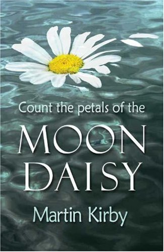 Count the Petals of the Moon Daisy By Martin Kirby