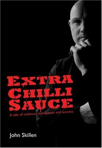 Extra Chilli Sauce By John Skillen