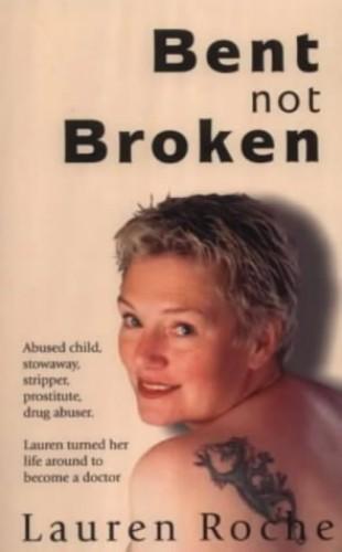 Bent Not Broken By Lauren Roche