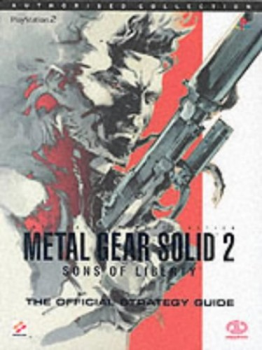 Metal Gear Solid 2: The Official Strategy Guide by Michael Martin