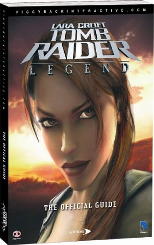 Tomb Raider Legend: The Complete Official Guide by Daujam Mathieu