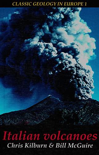 Italian Volcanoes (Classic Geology in Europe) By Christopher J. Kilburn