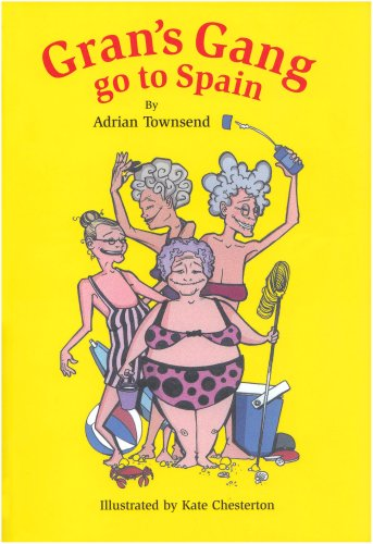 Gran's Gang Go to Spain by Adrian Townsend